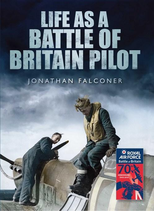 Life as a Battle of Britain Pilot EB9780752470498