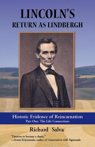 Lincoln's Return as Lindbergh: Historic Evidence of Reincarnation: Part One: The Life Connections EB9780977238132