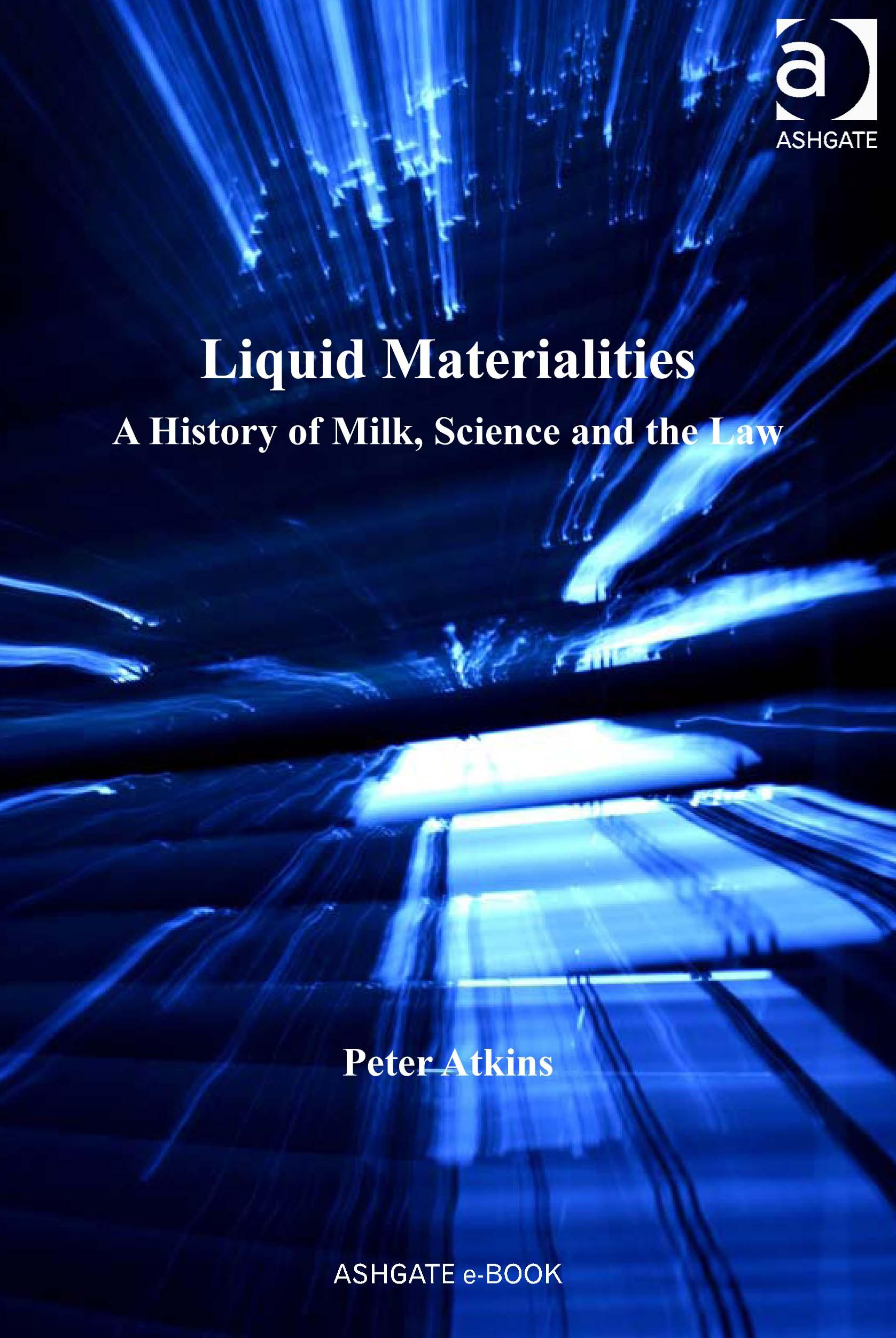 Liquid Materialities: A History of Milk, Science and the Law EB9780754698197