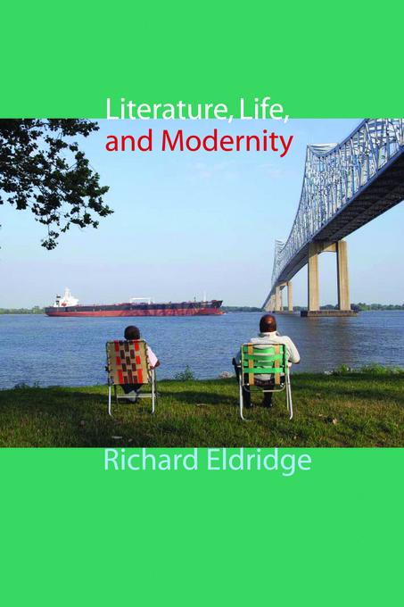 Literature, Life, and Modernity EB9780231515528