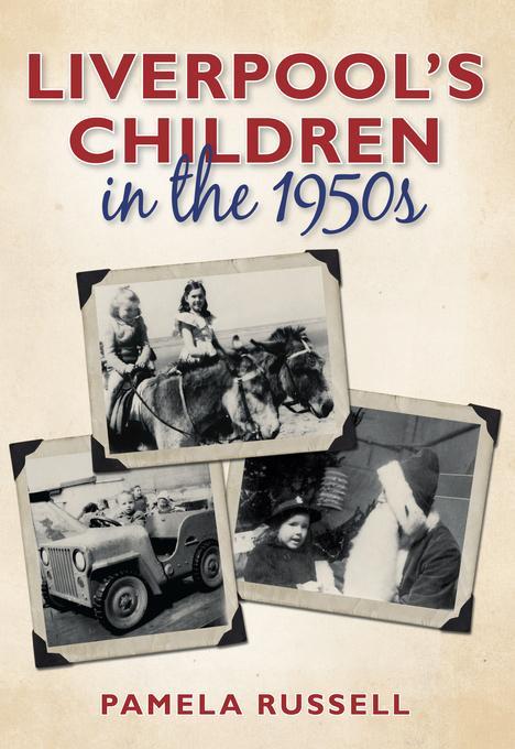 Liverpool's Children in the 1950s EB9780752482415