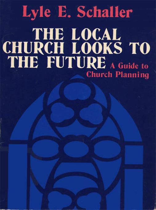 Local Church Looks to the Future EB9780687028399