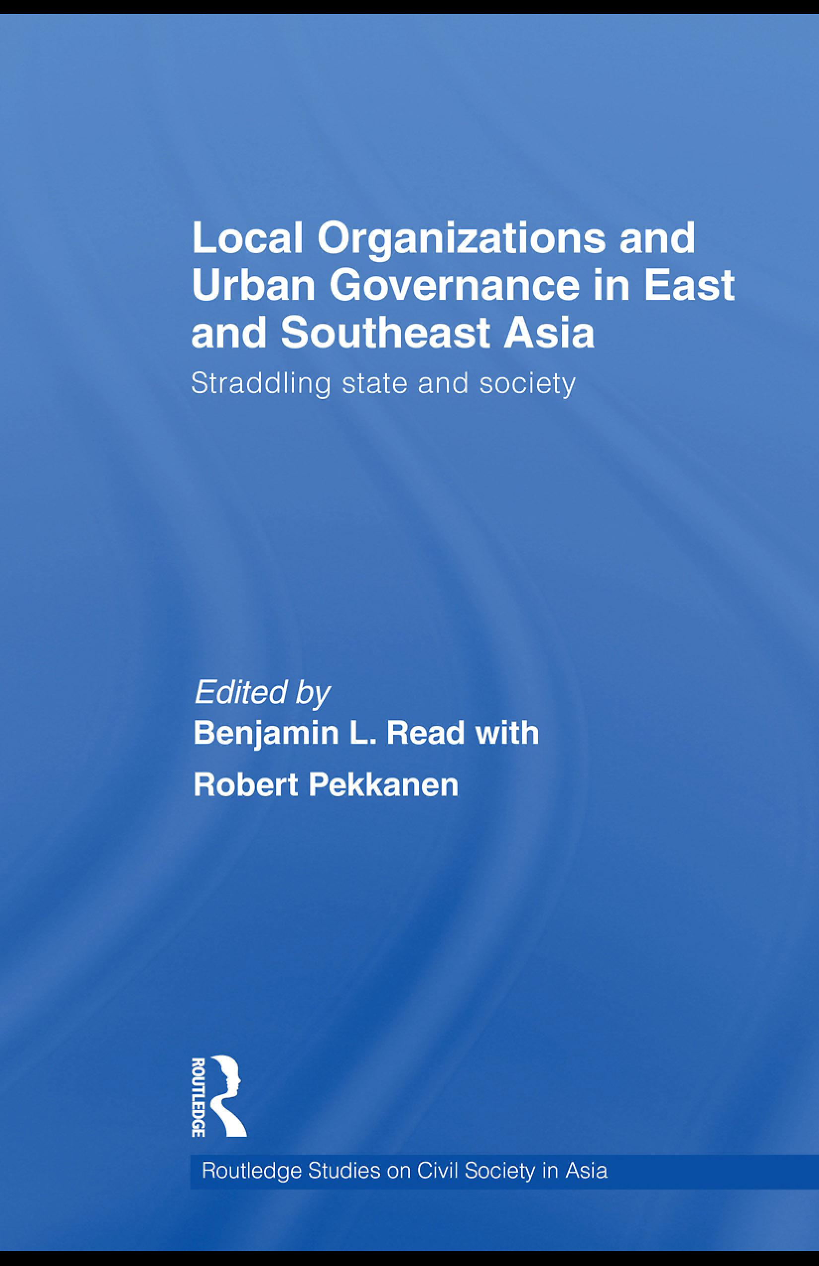 Local Organizations and Urban Governance in East and Southeast Asia: Straddling state and society EB9780203876152