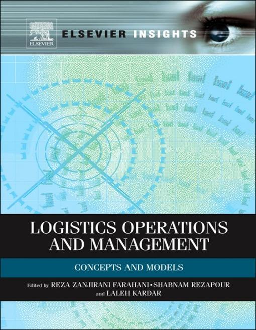 Logistics Operations and Management: Concepts and Models EB9780123852038