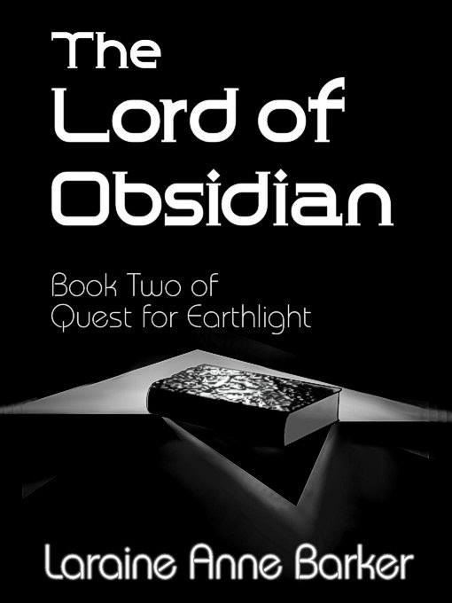 Lord of Obsidian, Book 2, Quest for Earthlight Trilogy