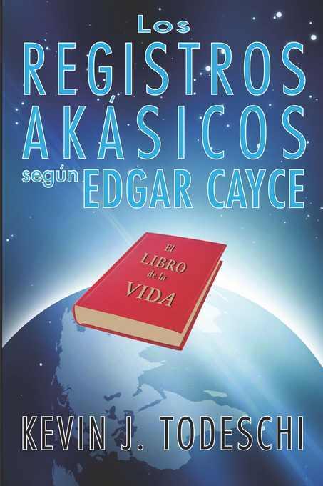 Los Registros Akasicos segun Edgar Cayce EB9780876047279
