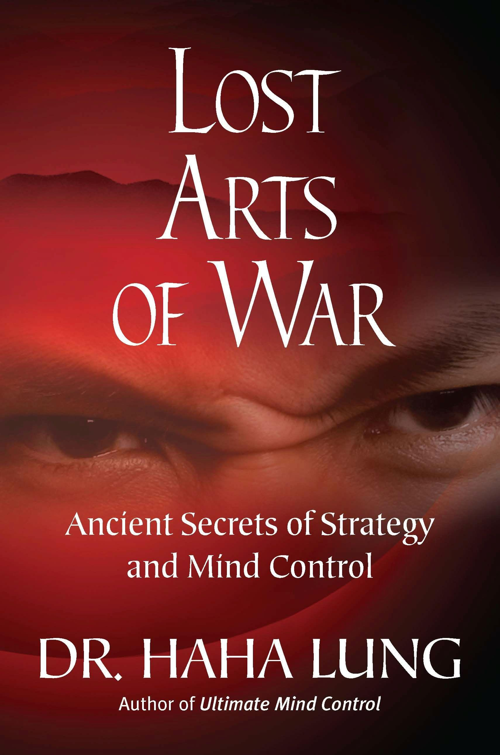 Lost Art of War: Ancient Secrets of Strategy and Mind Control EB9780806535500