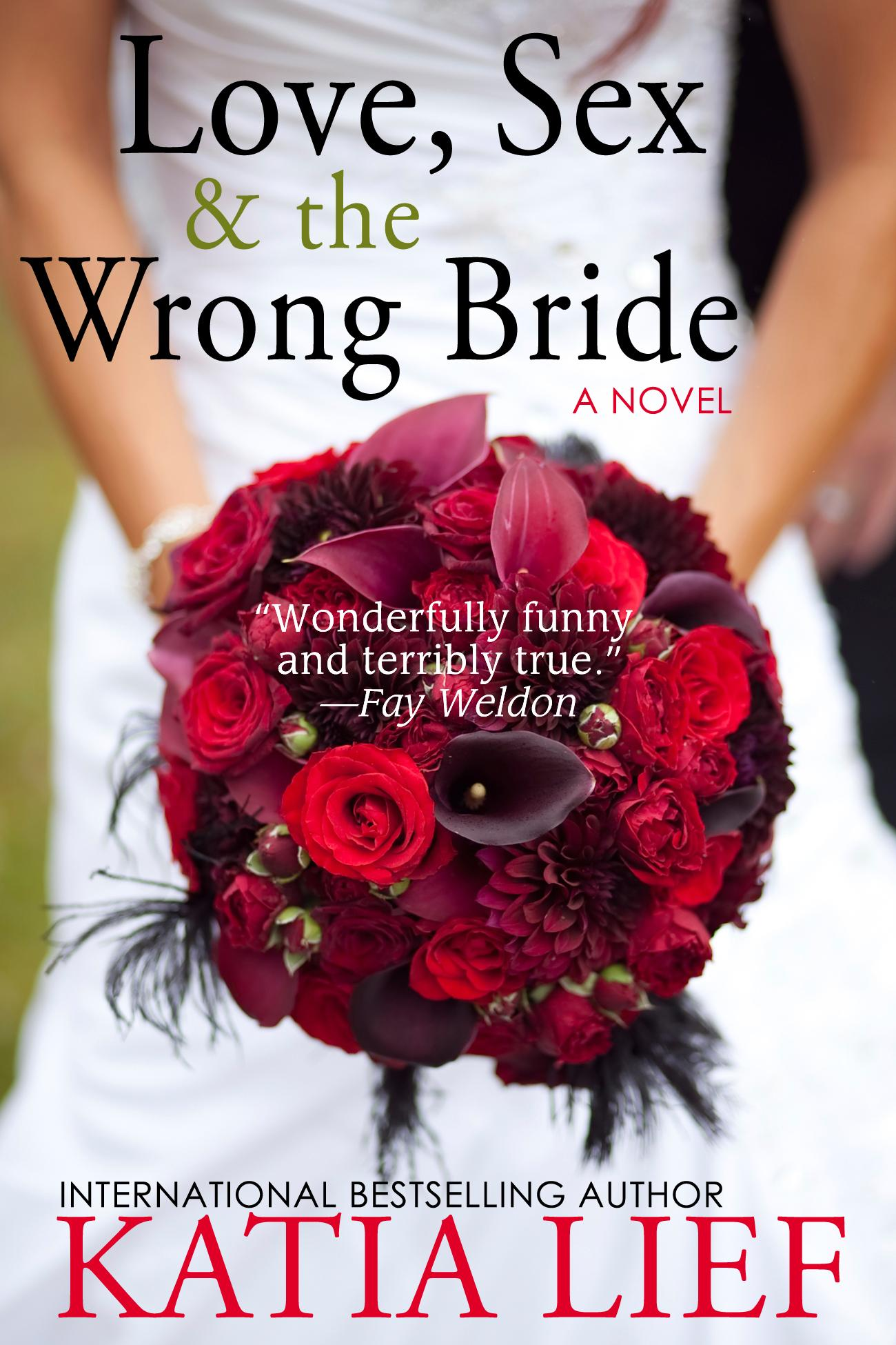 Love, Sex & the Wrong Bride EB9780983499053