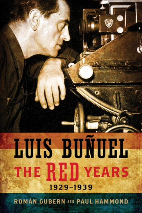 Luis Bu?uel: The Red Years, 1929-1939 EB9780299284732