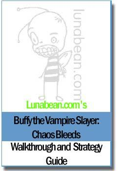 Lunabean's Buffy the Vampire Slayer: Chaos Bleeds Walkthough and Strategy Guide EB9780974948317