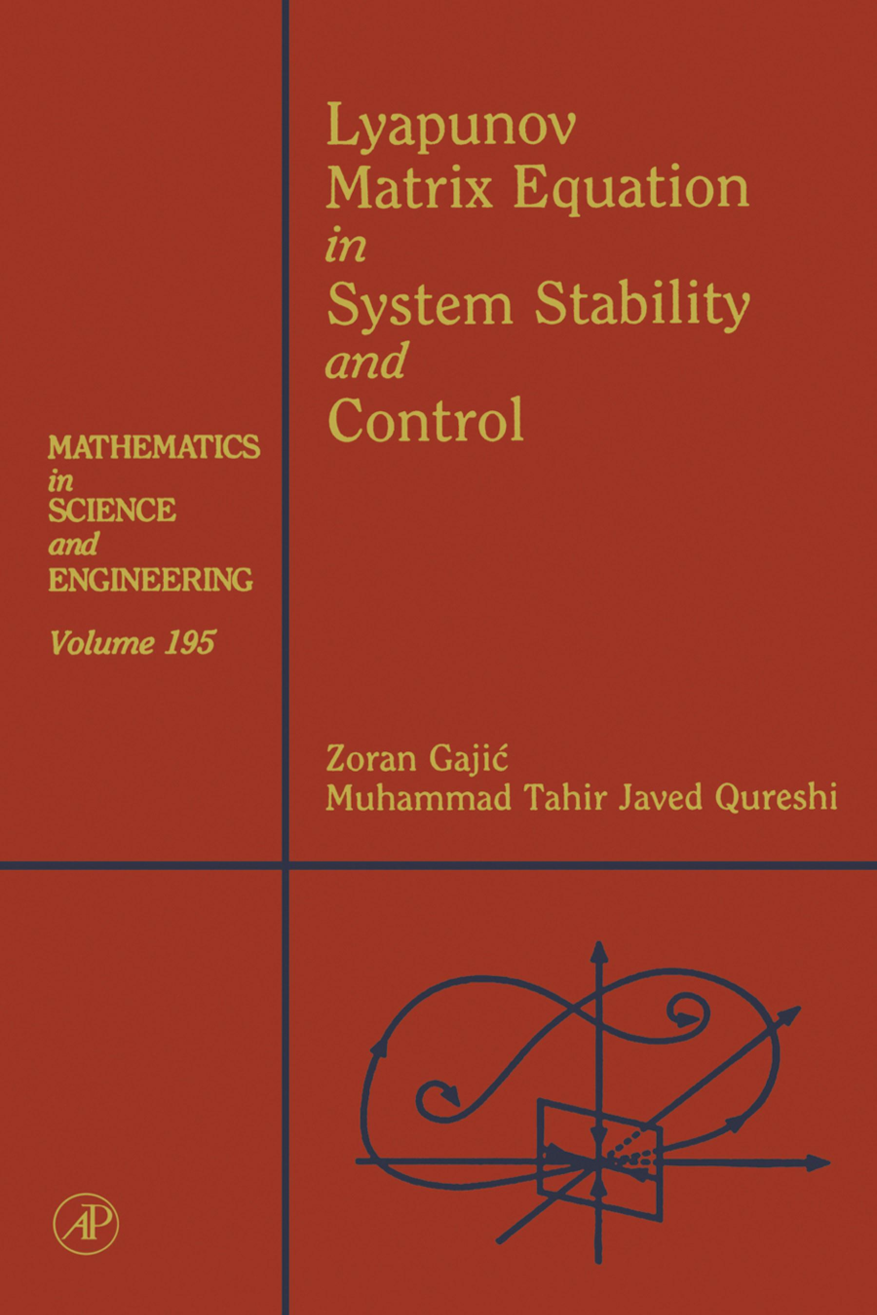 Lyapunov Matrix Equation in System Stability and Control: Mathematics in Science and Engineering V195 EB9780080535678