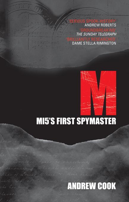 M: MI5's First Spymaster EB9780752469614