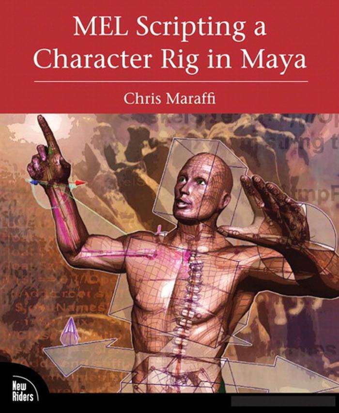 MEL Scripting a Character Rig in Maya EB9780132104180
