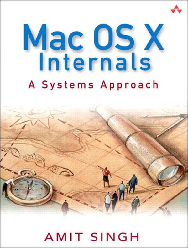 Mac OS X Internals: A Systems Approach