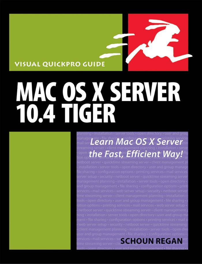 Mac OS X Server 10.4 Tiger: Visual Quickpro Guide EB9780321473929