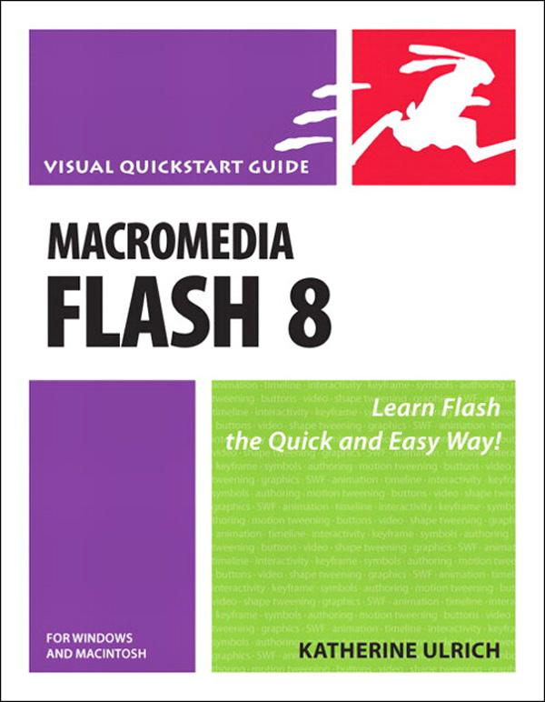 Macromedia Flash 8 for Windows and Macintosh: Visual QuickStart Guide EB9780132712750