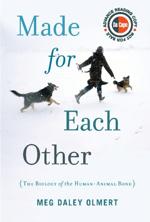 Made for Each Other: The Biology of the Human-Animal Bond EB9780786744046