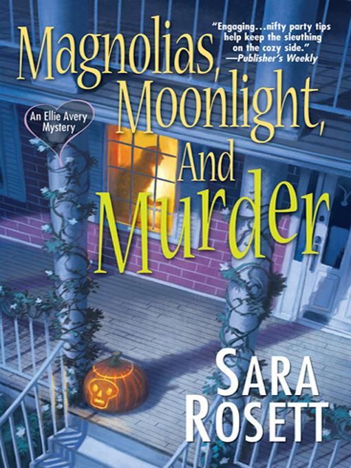 Magnolias, Moonlight, and Murder: An Ellie Avery Mystery EB9780758257611