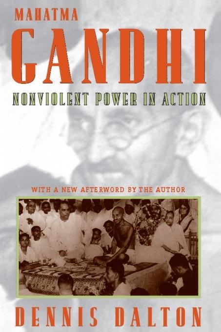 Mahatma Gandhi: Nonviolent Power in Action EB9780231530392