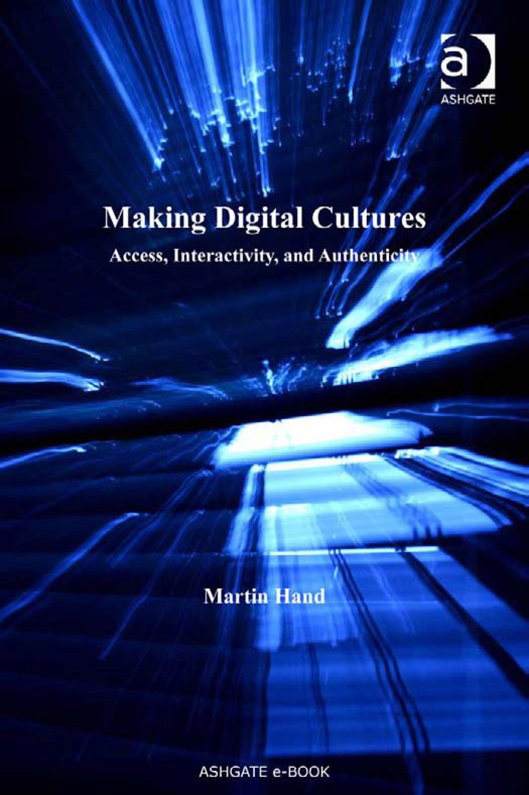 Making Digital Cultures: Access, Interactivity, and Authenticity
