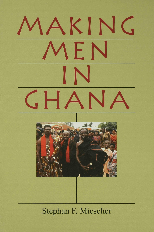Making Men in Ghana EB9780253111654