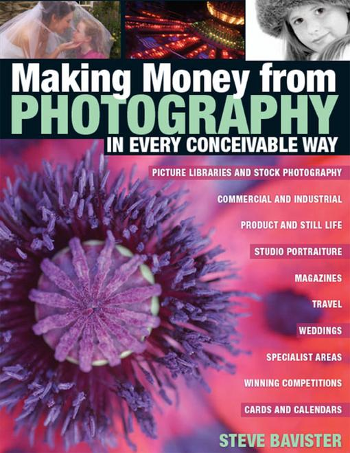 Making Money from Photography in Every Conceivable Way EB9780715335444