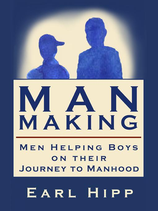 Man-Making - Men Helping Boys on Their Journey to Manhood EB9780974132440