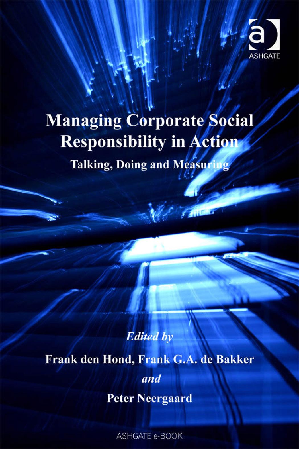 Managing Corporate Social Responsibility in Action: Talking, Doing and Measuring EB9780754684558