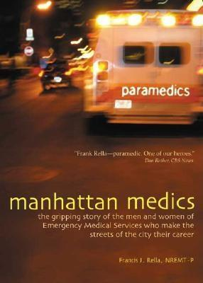 Manhattan Medics: The Gripping Story of the Men and Women of Emergency Medical Services Who Make the Streets of the City Their Career EB9780871273703