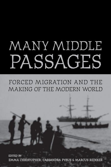 Many Middle Passages: Forced Migration and the Making of the Modern World EB9780520940987