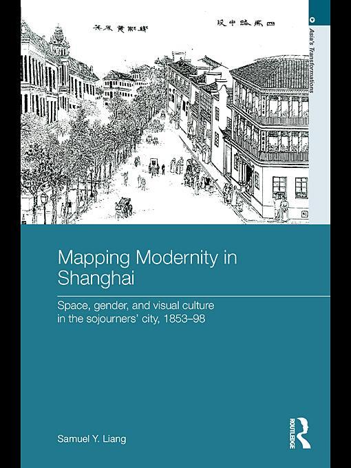Mapping Modernity in Shanghai EB9780203852149