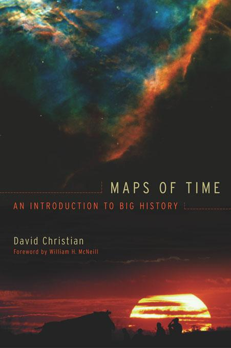 Maps of Time: An Introduction to Big History EB9780520901636