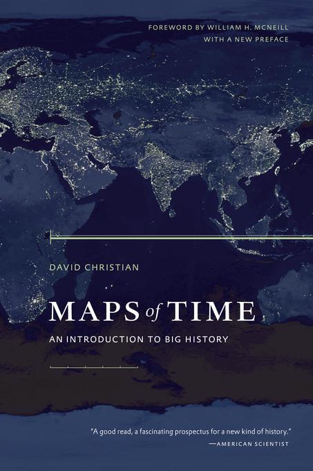 Maps of Time: An Introduction to Big History, With a New Preface EB9780520950672