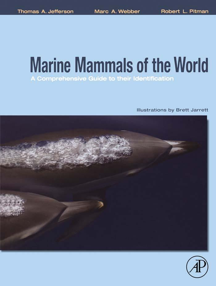 Marine Mammals of the World: A Comprehensive Guide to Their Identification: A Comprehensive Guide to Their Identification EB9780080557847