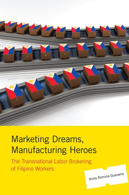 Marketing Dreams, Manufacturing Heroes EB9780813548296