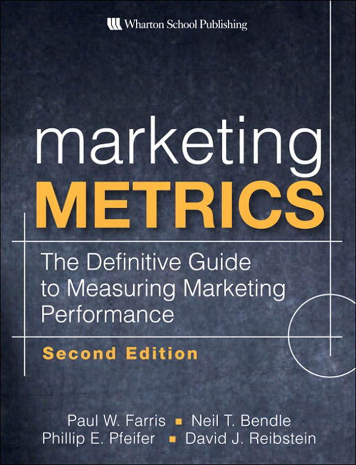 Marketing Metrics: The Definitive Guide to Measuring Marketing Performance EB9780137053148