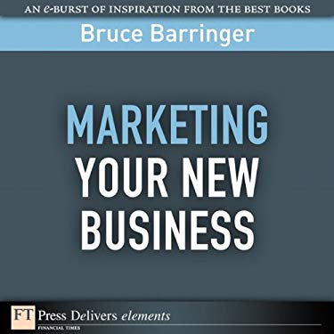 Marketing Your New Business EB9780132378918