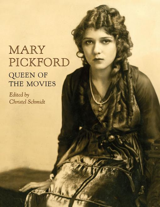 Mary Pickford: Queen of the Movies EB9780813136677