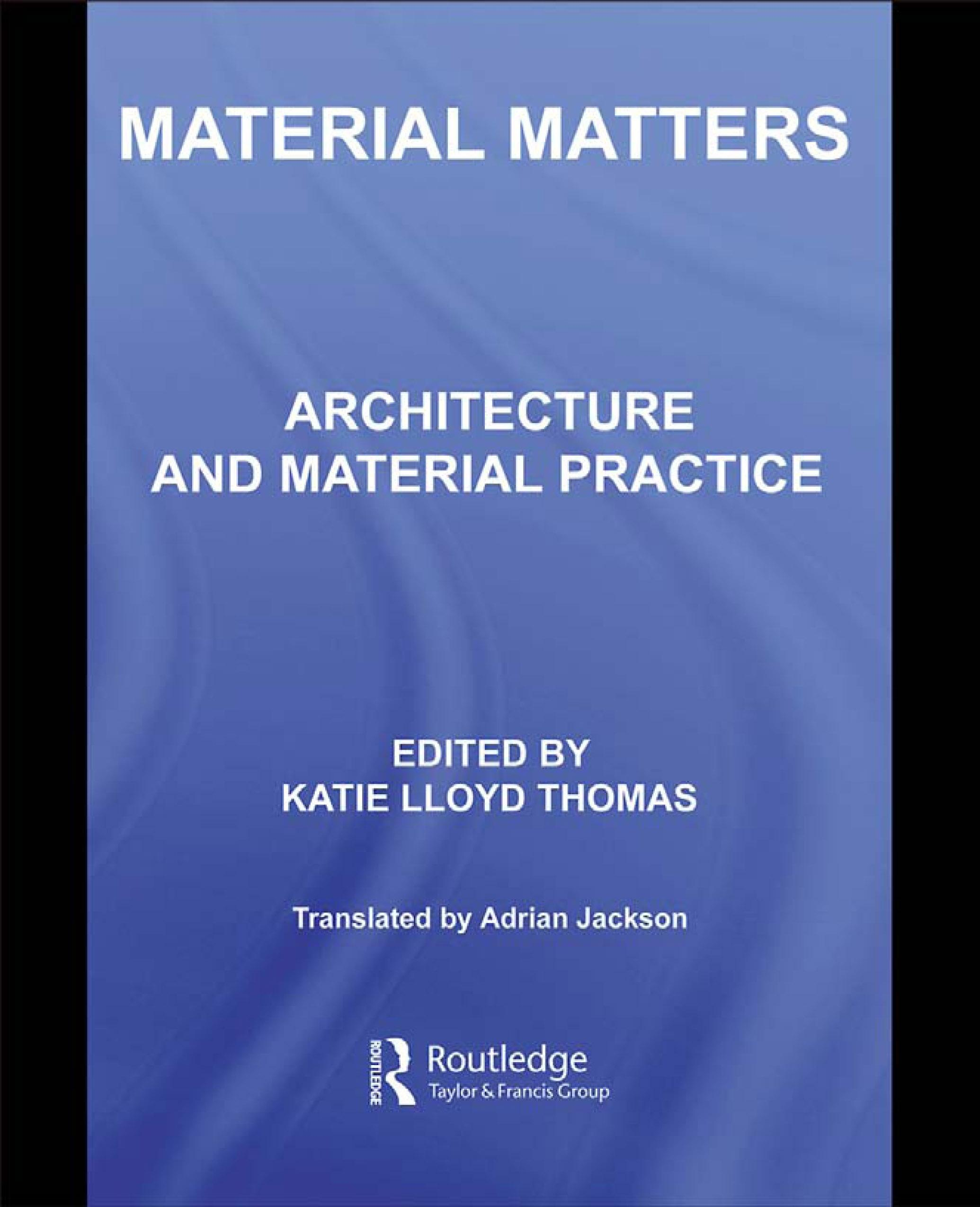 Material Matters: Architecture and Material Practice EB9780203013625
