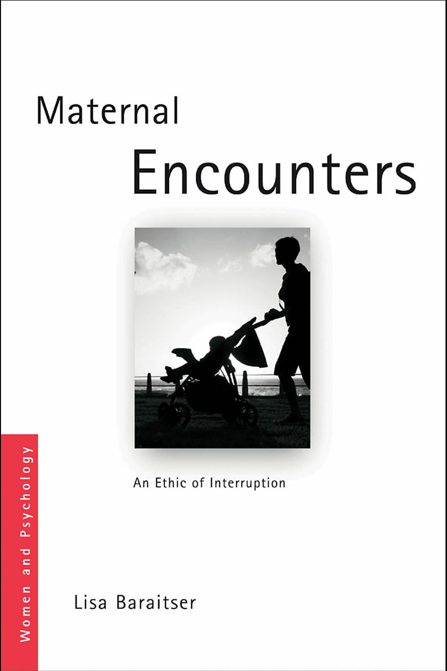 Maternal Encounters: The Ethics of Interruption EB9780203030127