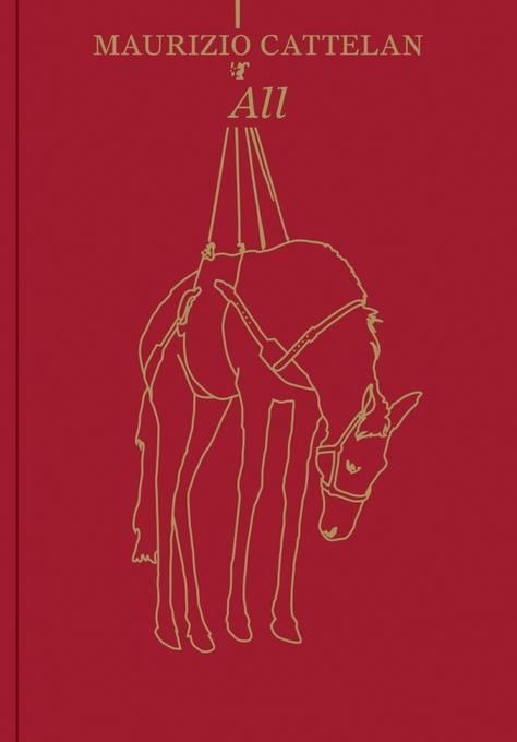 Maurizio Cattelan: All: Kindle Edition EB9780892074662
