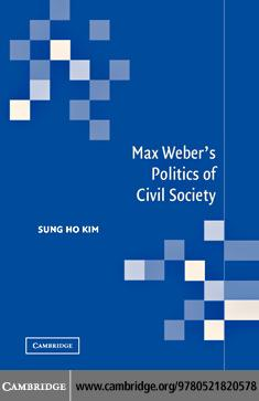 Max Weber's Politics Civil Society EB9780511208027