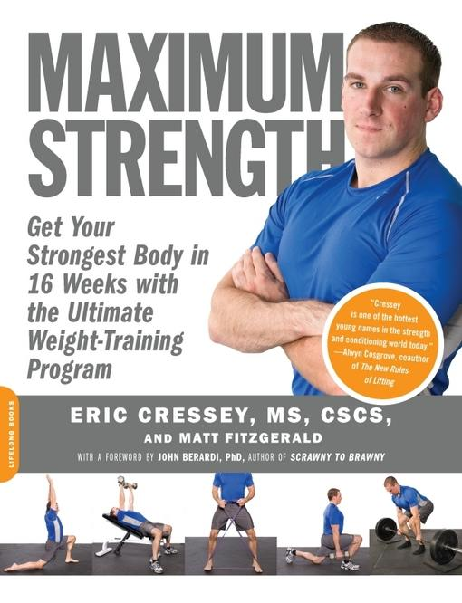 Maximum Strength: Get Your Strongest Body in 16 Weeks with the Ultimate Weight-Training Program EB9780786731961