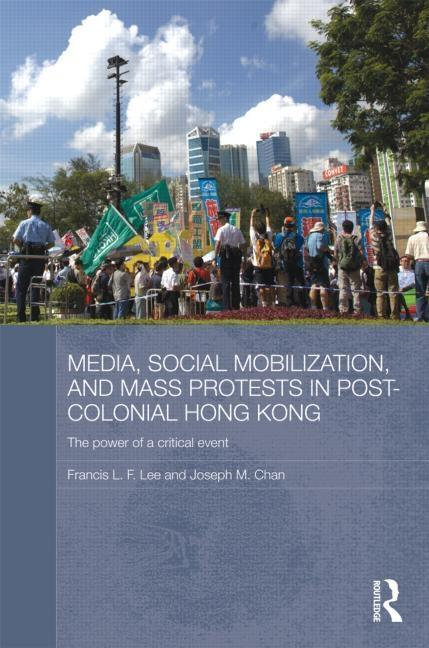 Media, Social Mobilisation and Mass Protests in Post-colonial Hong Kong