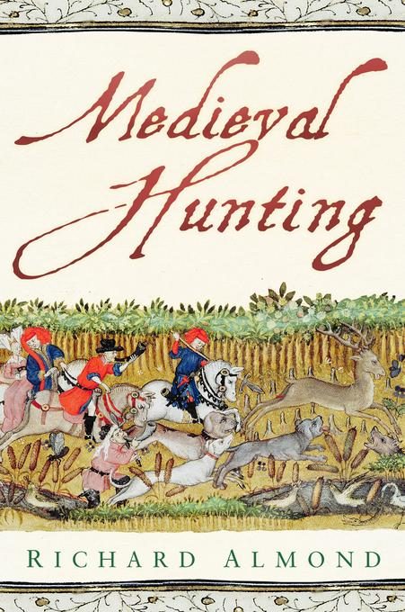 Medieval Hunting EB9780752474625