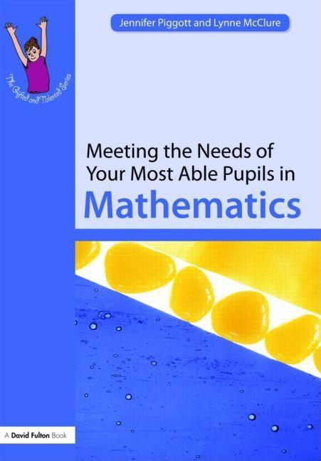 Meeting the Needs of Your Most Able Pupils in Maths EB9780203935385