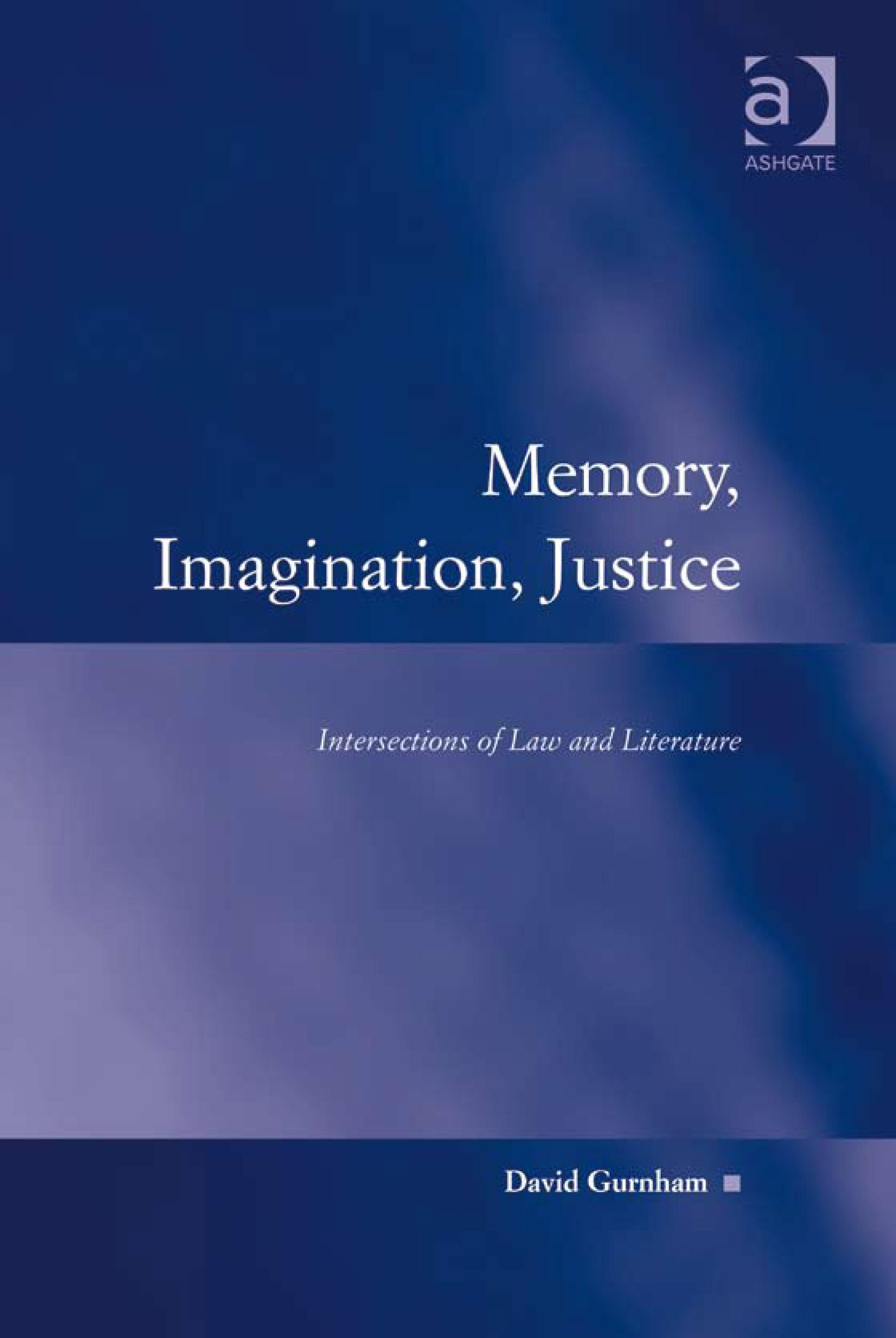 Memory, Imagination, Justice: Intersections of Law and Literature EB9780754691075