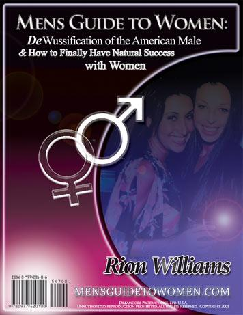 Mens Guide to Women: DeWussification of the American Male & How to Finally Have Natural Success with Women EB9780977420100