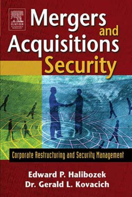 Mergers and Acquisitions Security: Corporate Restructuring and Security Management EB9780080470658