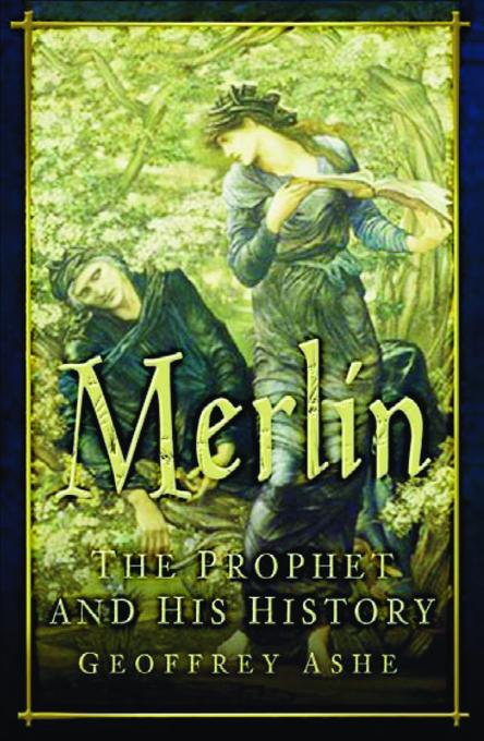 Merlin: The Prophet and His History EB9780752475424